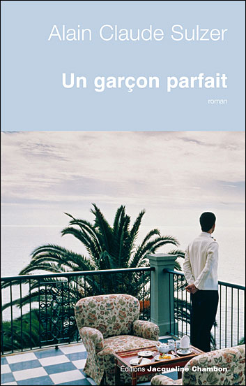 """Alain Claud Sulzer : """"Un garçon parfait"""""""